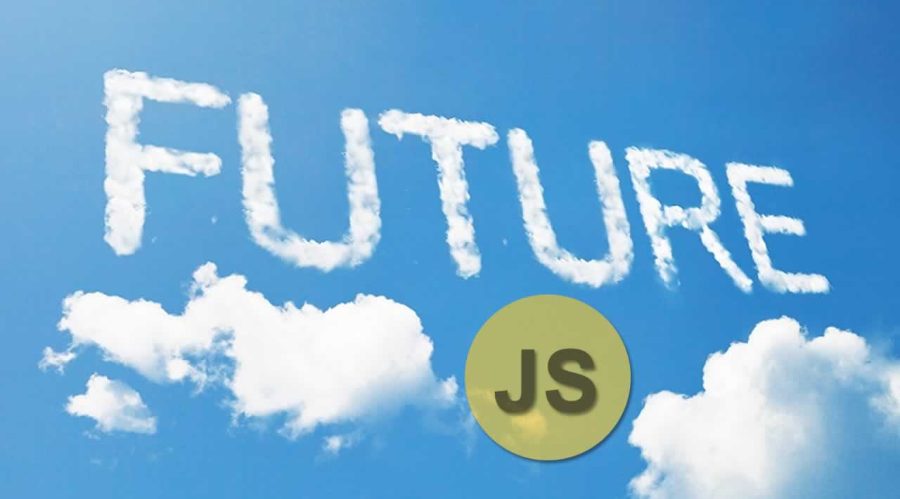 What's the future of JavaScript?