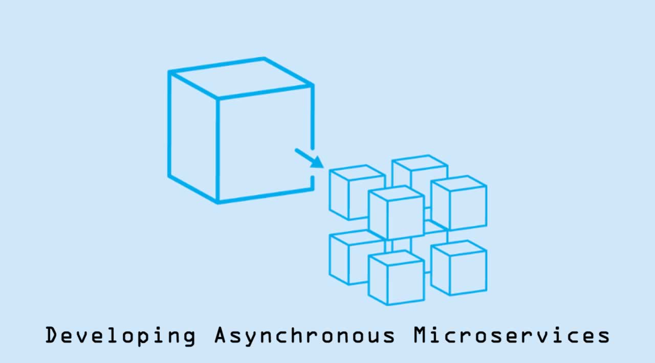 Developing Asynchronous Microservices