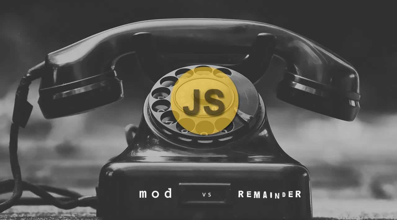 Remainder operator vs. modulo operator (with JavaScript code)