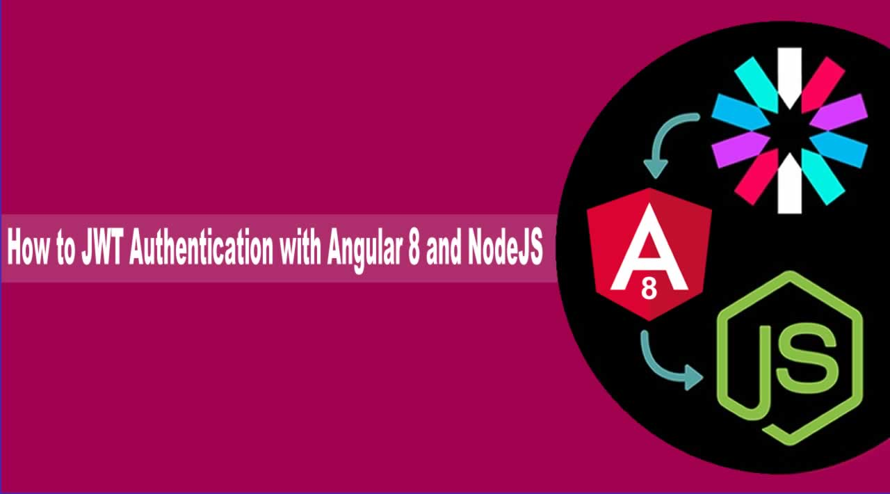 How to JWT Authentication with Angular 8 and NodeJS