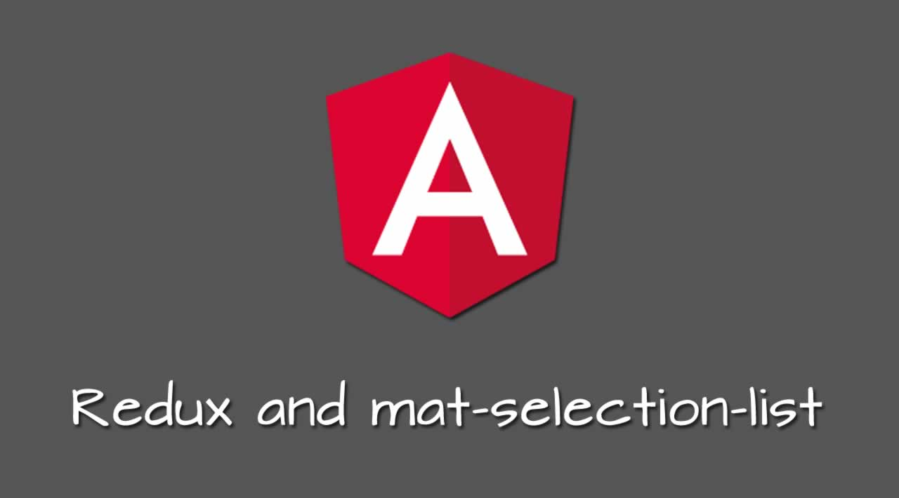 Redux and mat-selection-list in Angular