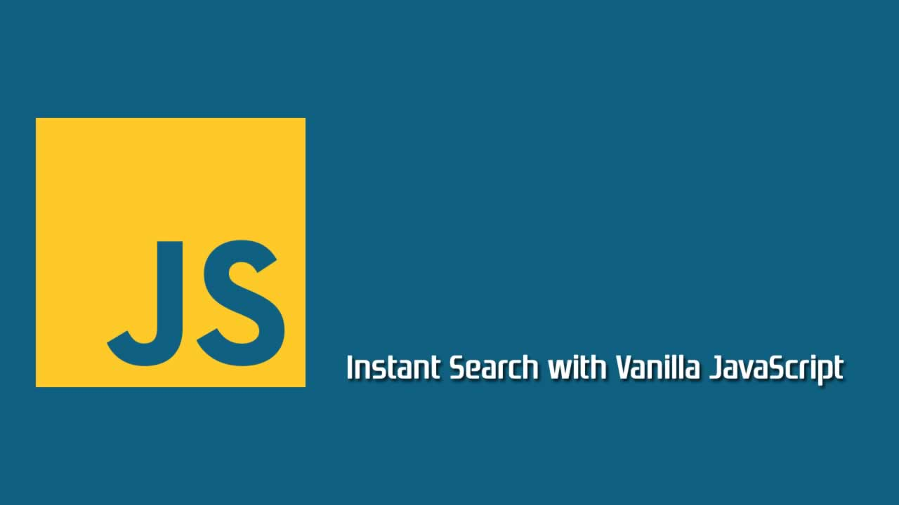 Instant Search with Vanilla JavaScript