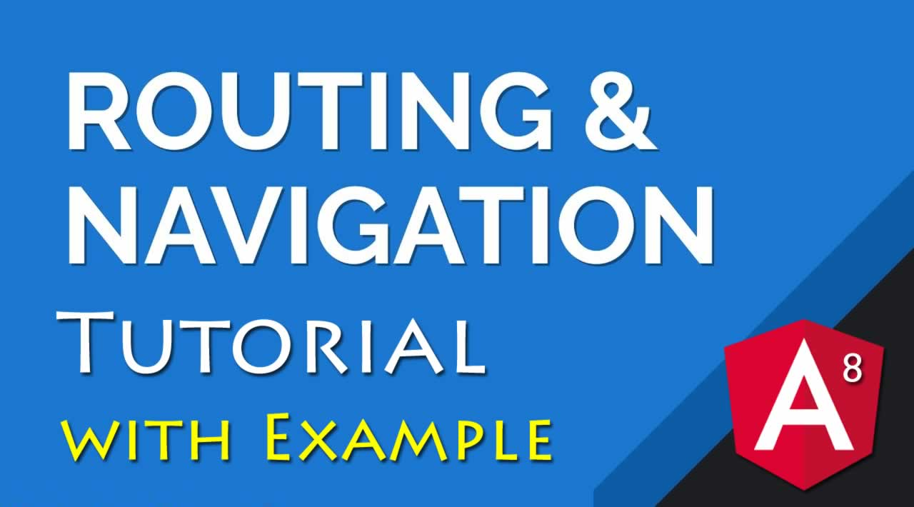 Angular 8 Routing & Navigation Tutorial with Example