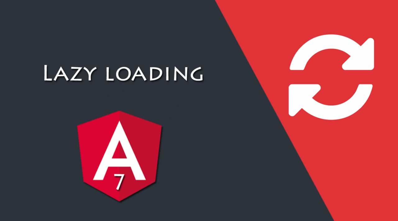Lazy loading in Angular 7