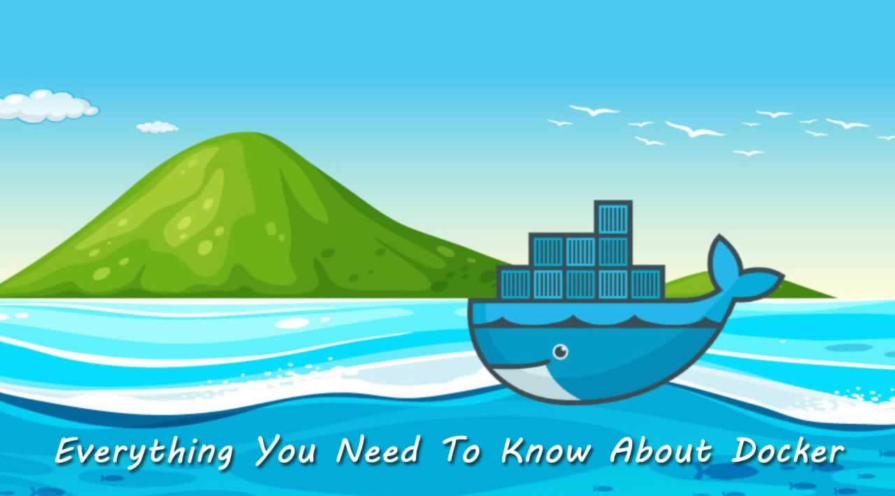 Everything You Need To Know About Docker