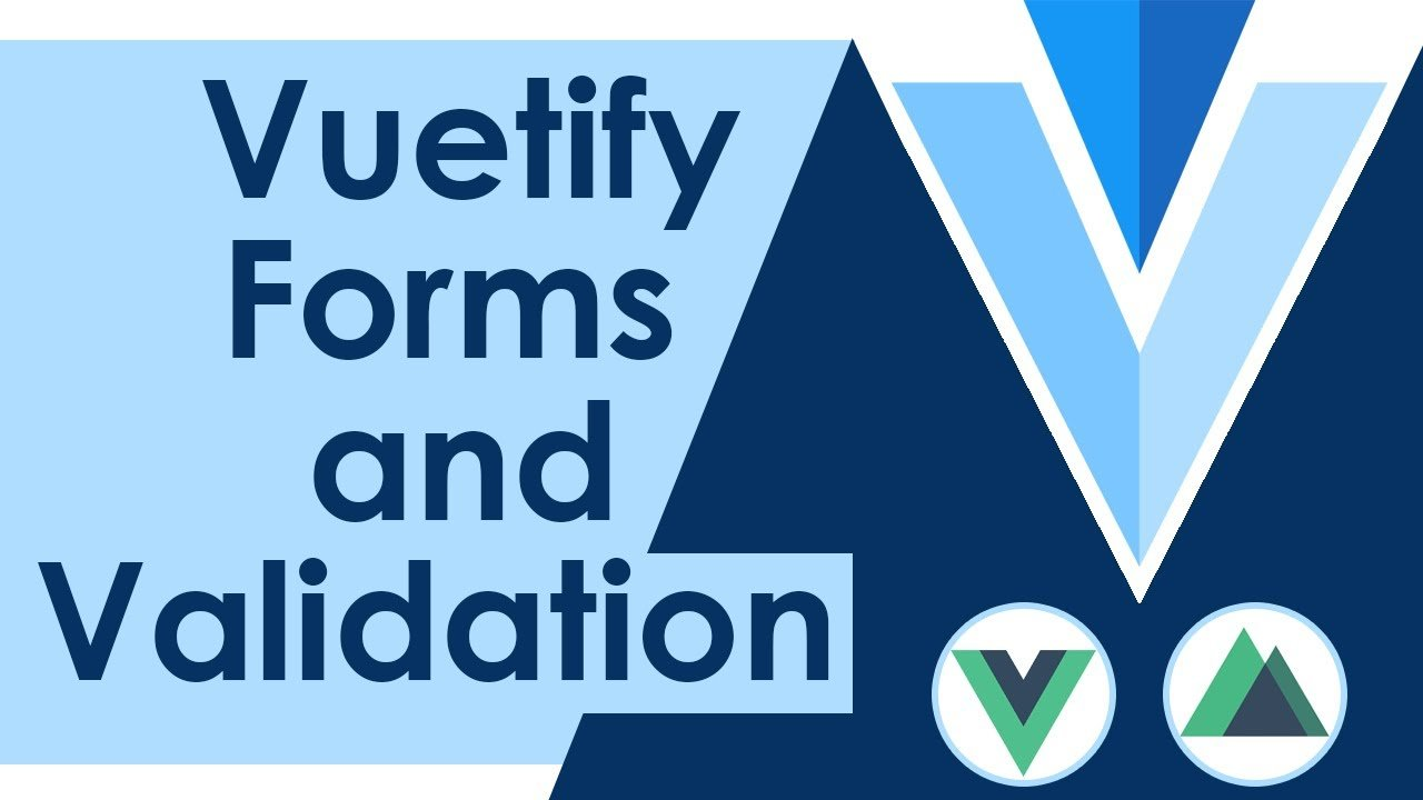 Working With Vuetify Forms and Validation
