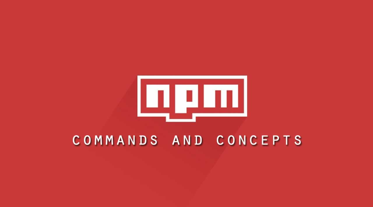 A guide to NPM commands and concepts