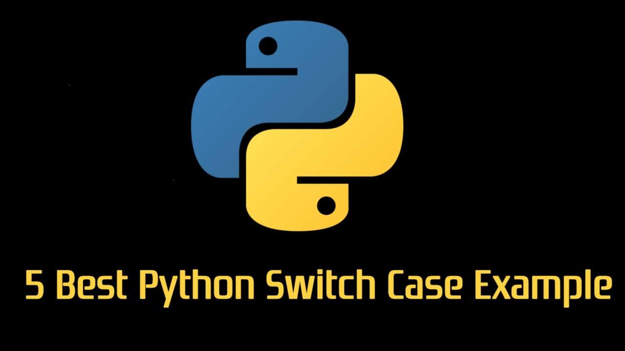 5 Best Python Switch Case Example