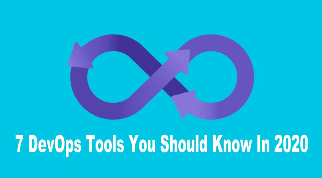 7 DevOps Tools You Should Know In 2020