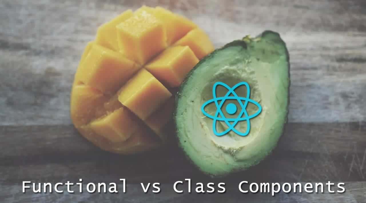 Functional vs Class Components in React - Everything you need to know