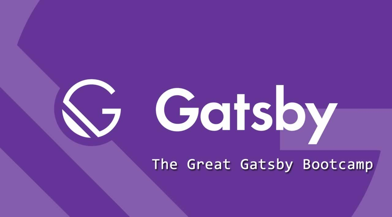 Gatsby.js Tutorial - The Great Gatsby Bootcamp