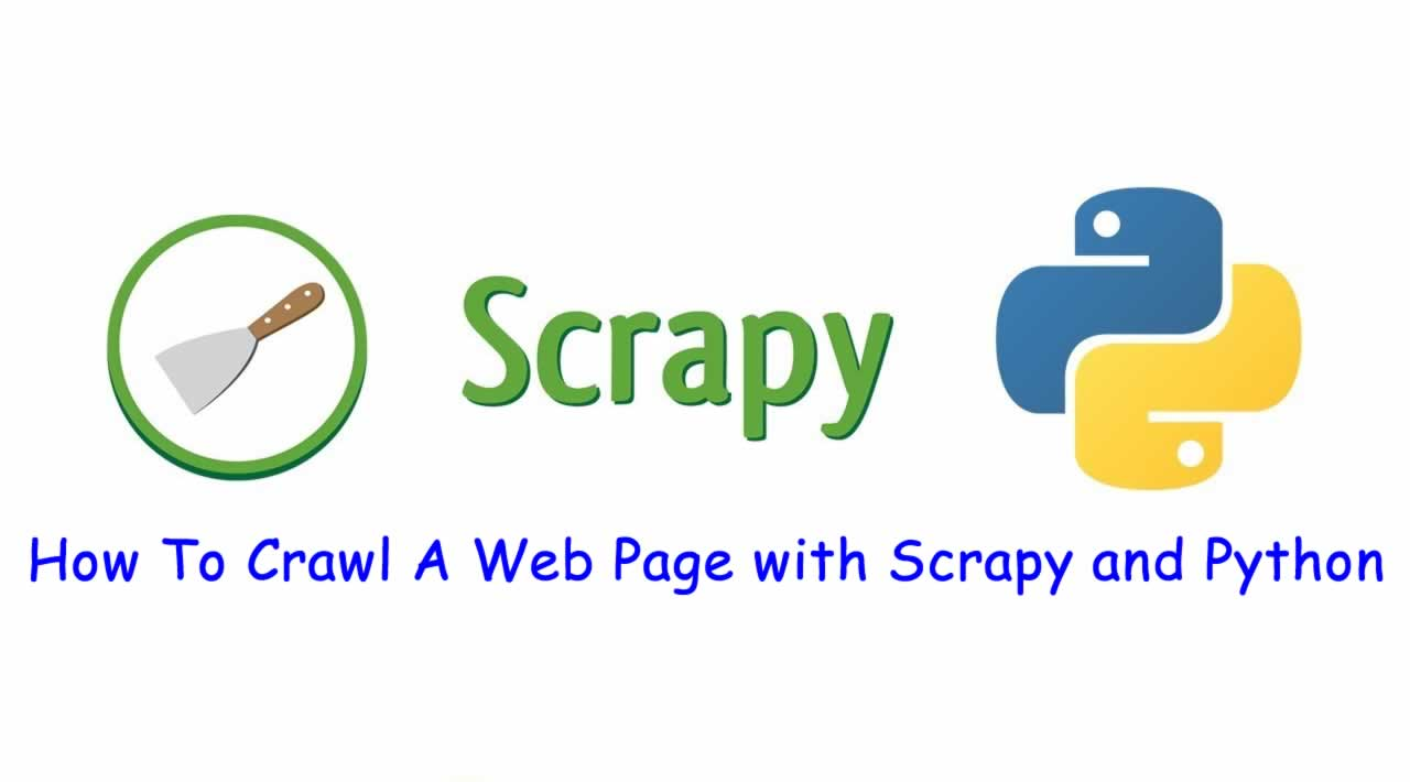 How To Crawl A Web Page with Scrapy and Python