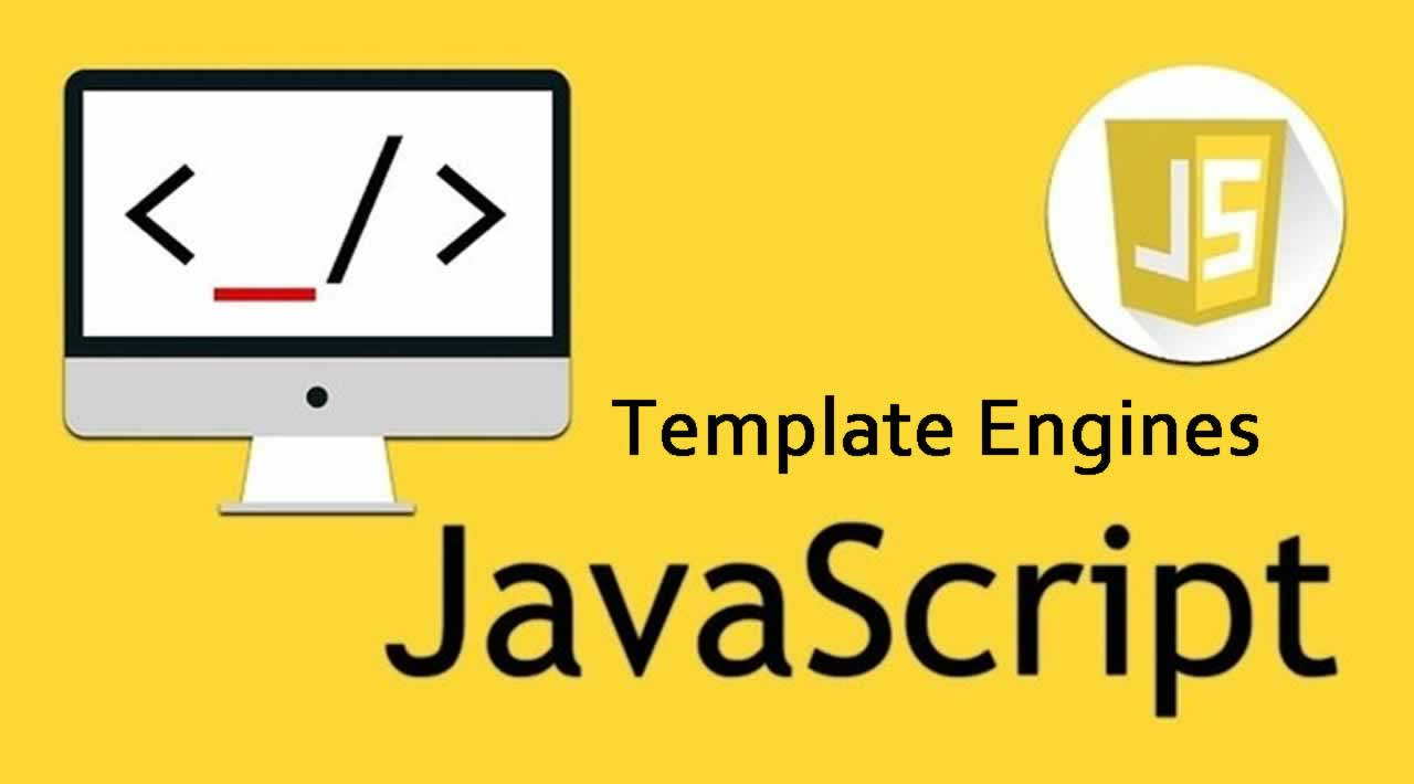 Top Templating Engines for JavaScript 2020 - You need to know this !