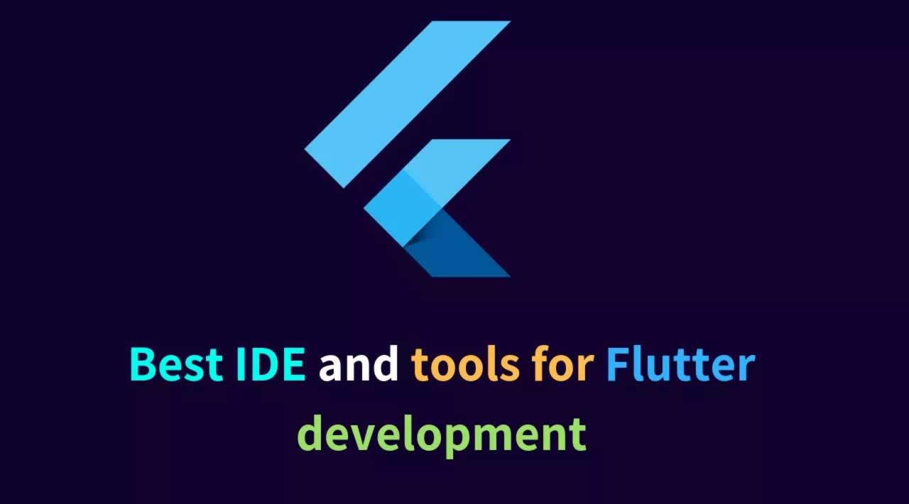 Best IDE and tools for Flutter development