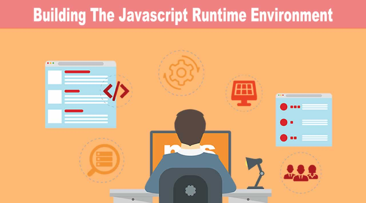 Building The Javascript Runtime Environment