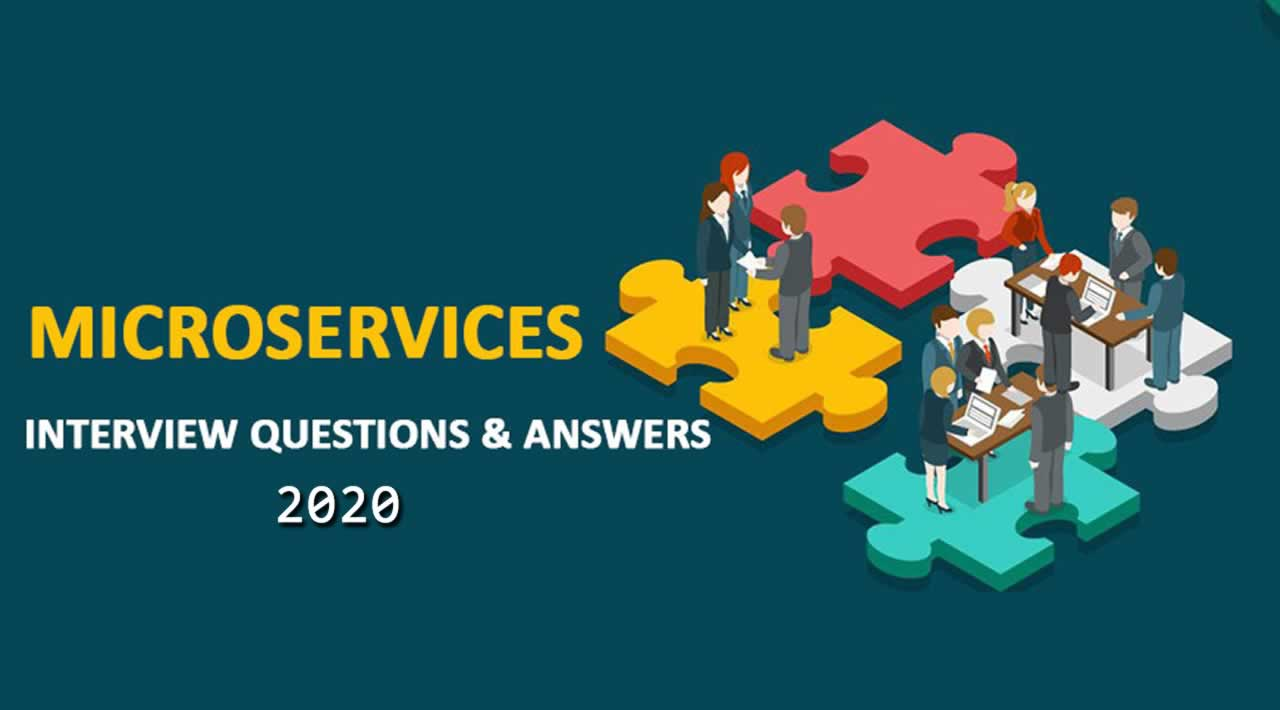 35 Microservices Interview Questions & Answers You Must Know in 2020