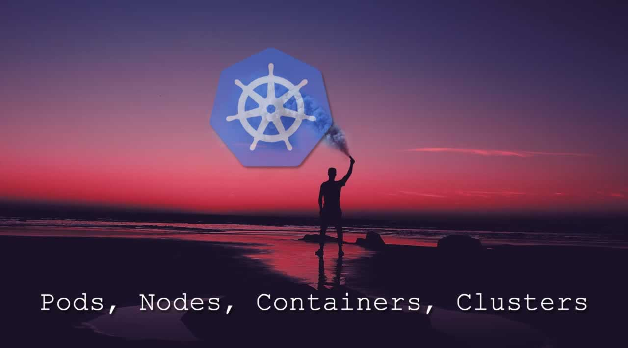 An Introduction to Kubernetes: Pods, Nodes, Containers, and Clusters