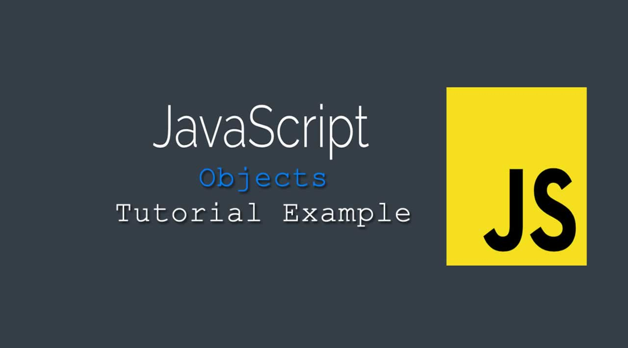 Javascript Objects Tutorial Example