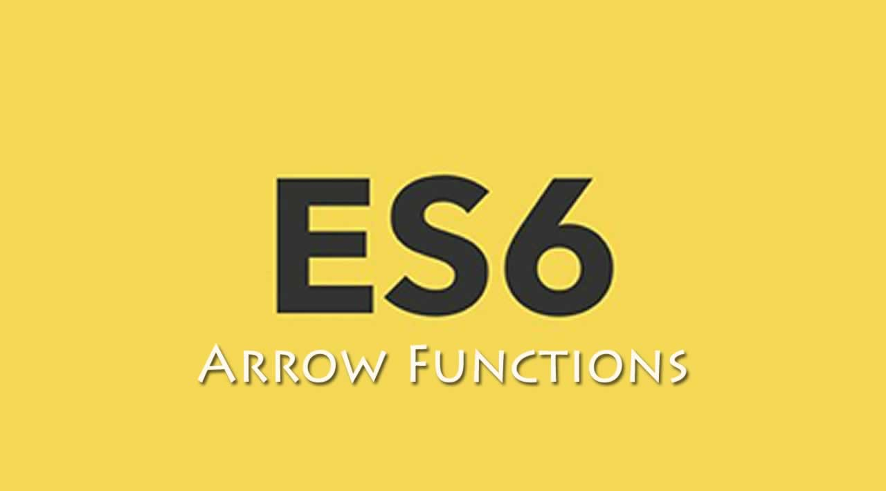 Getting Started with ES6 Arrow Functions in JavaScript