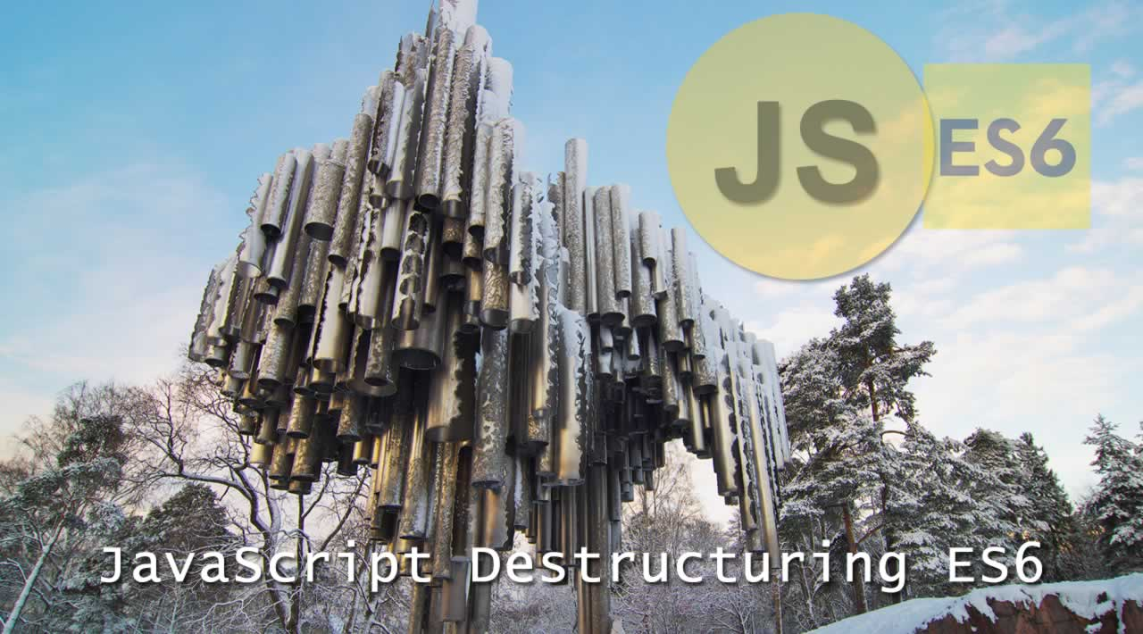 The Complete Guide to JavaScript Destructuring ES6