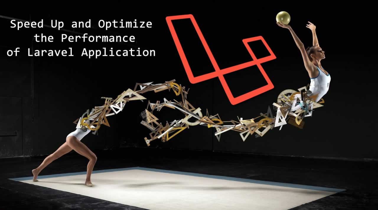 Speed Up and Optimize the Performance of Laravel Application