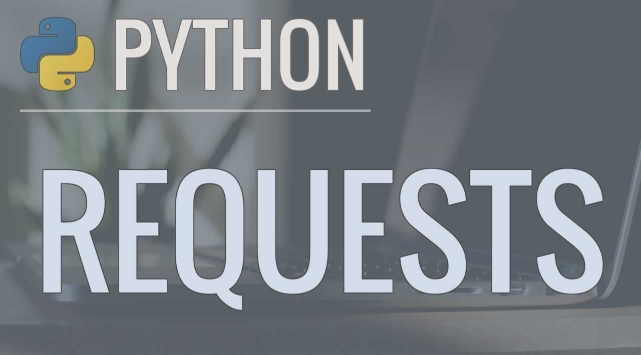 The Complete Guide to Python's Requests Library
