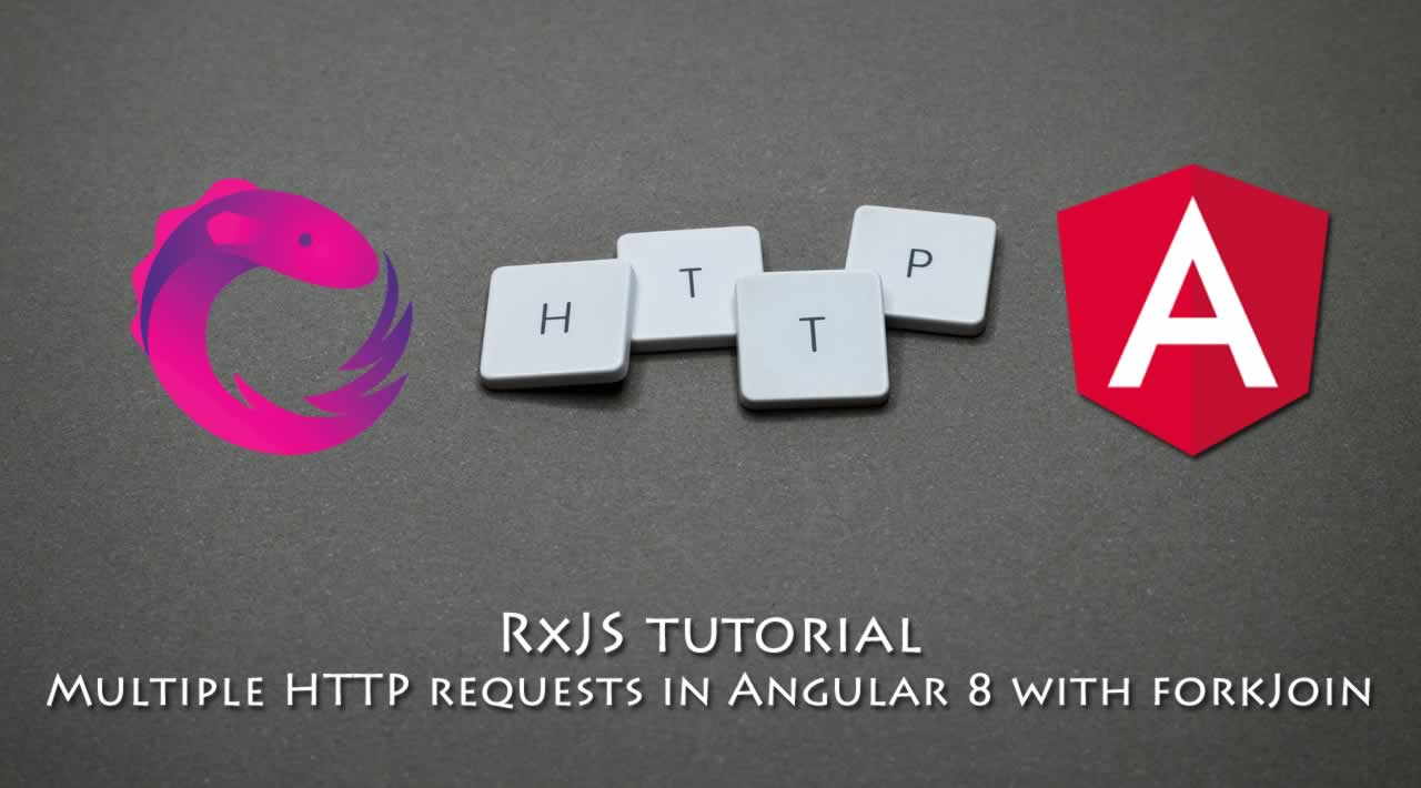 RxJS tutorial - Multiple HTTP requests in Angular 8 with forkJoin