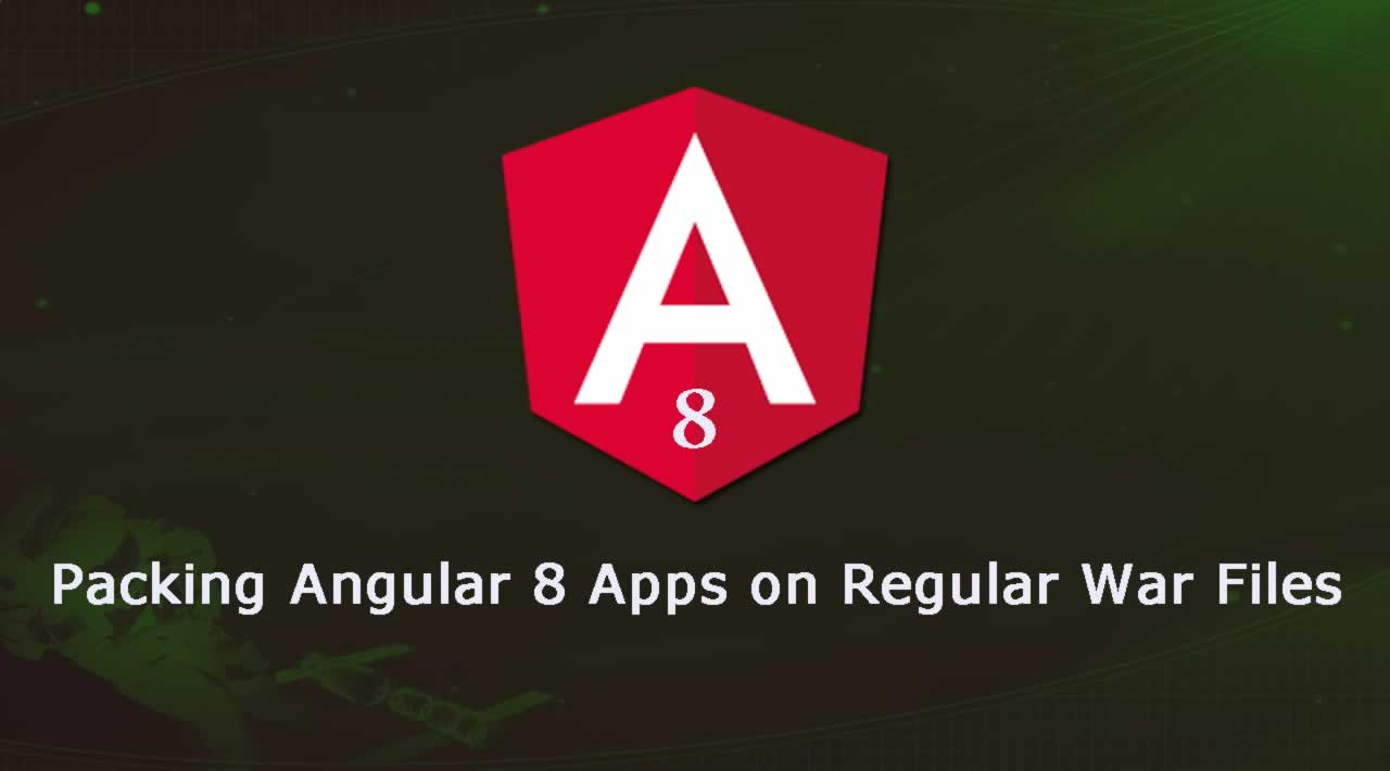 Packing Angular 8 Apps on Regular War Files