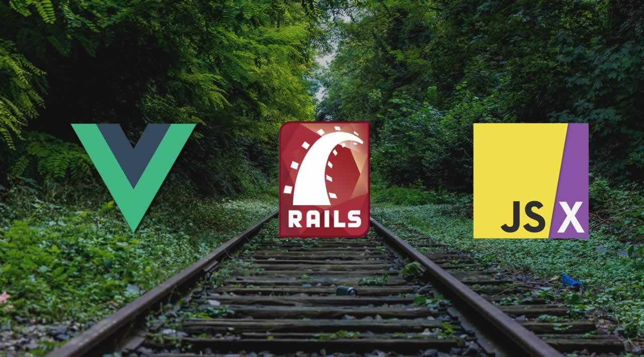 How to build a Ruby on Rails Application with Vue.js using JSX