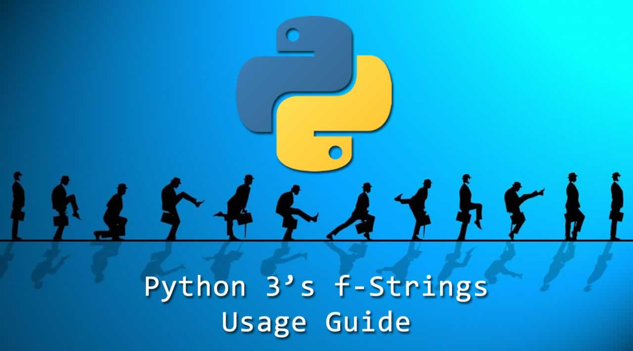 Python 3's f-Strings: Usage Guide