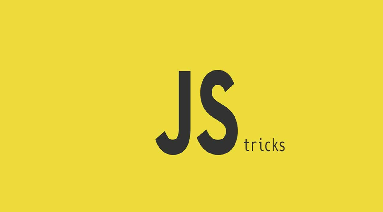 Top 12 Javascript Tricks for Beginners