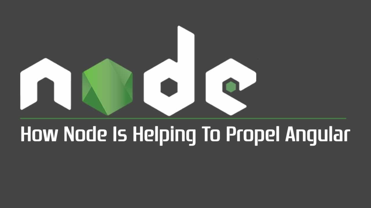 How Node Is Helping To Propel Angular