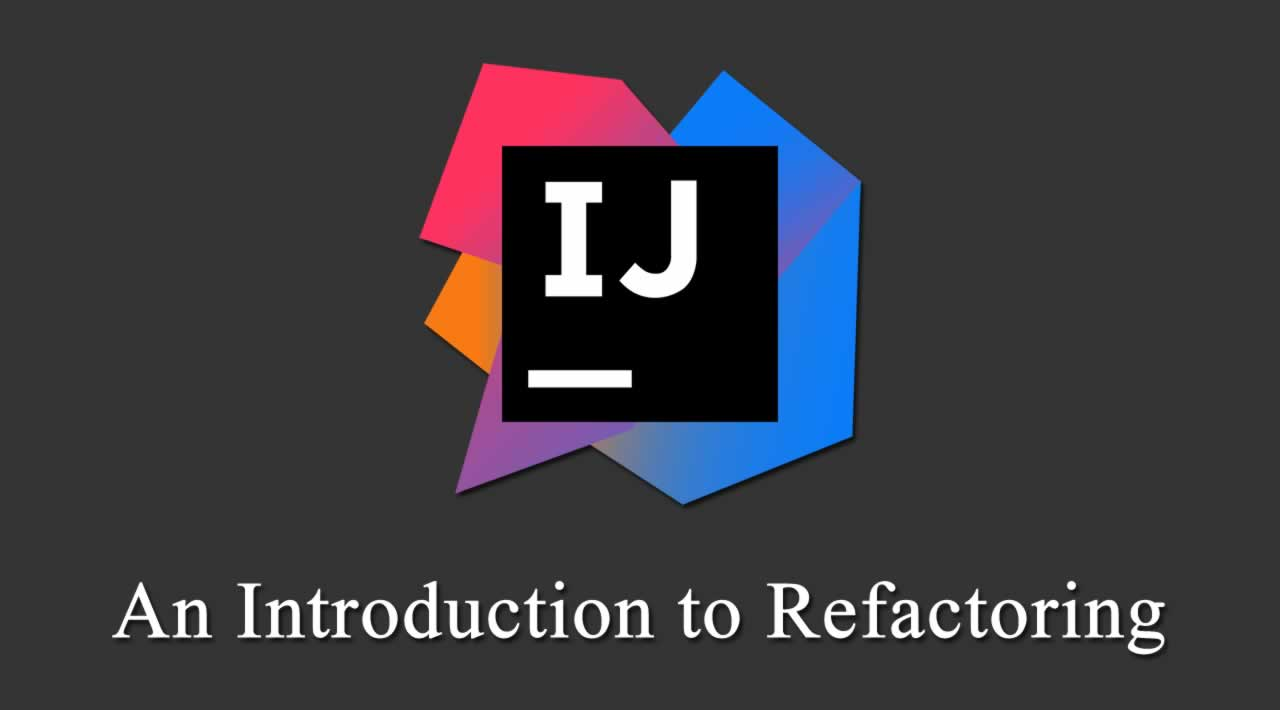 An Introduction to Refactoring with IntelliJ IDEA