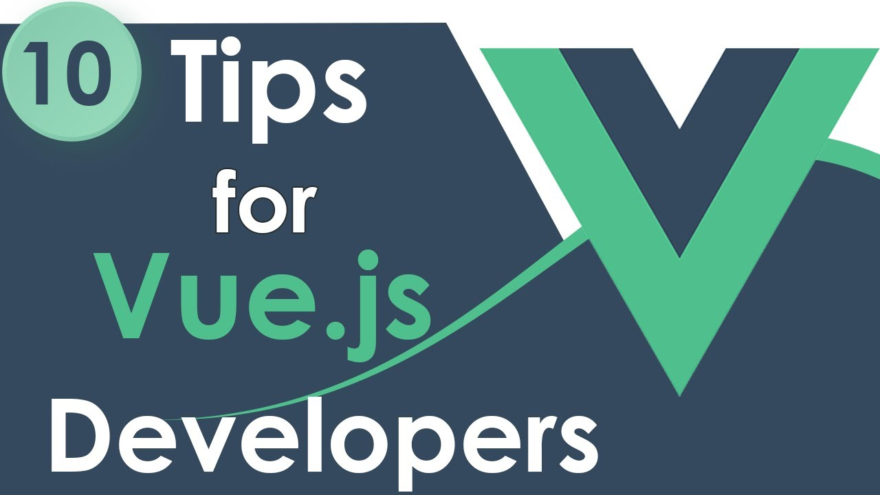 Top 10 Tips For New Vue.js Developers