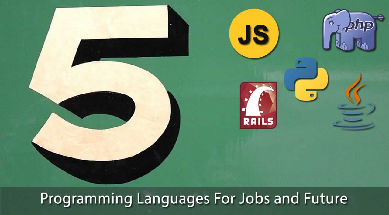 Top 5 Programming Languages For Jobs and Future