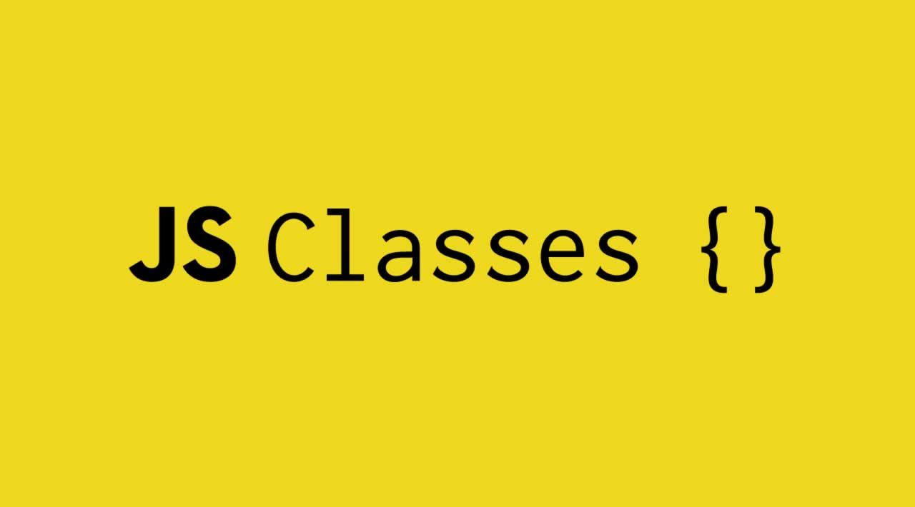 The Complete Guide to Classes in JavaScript