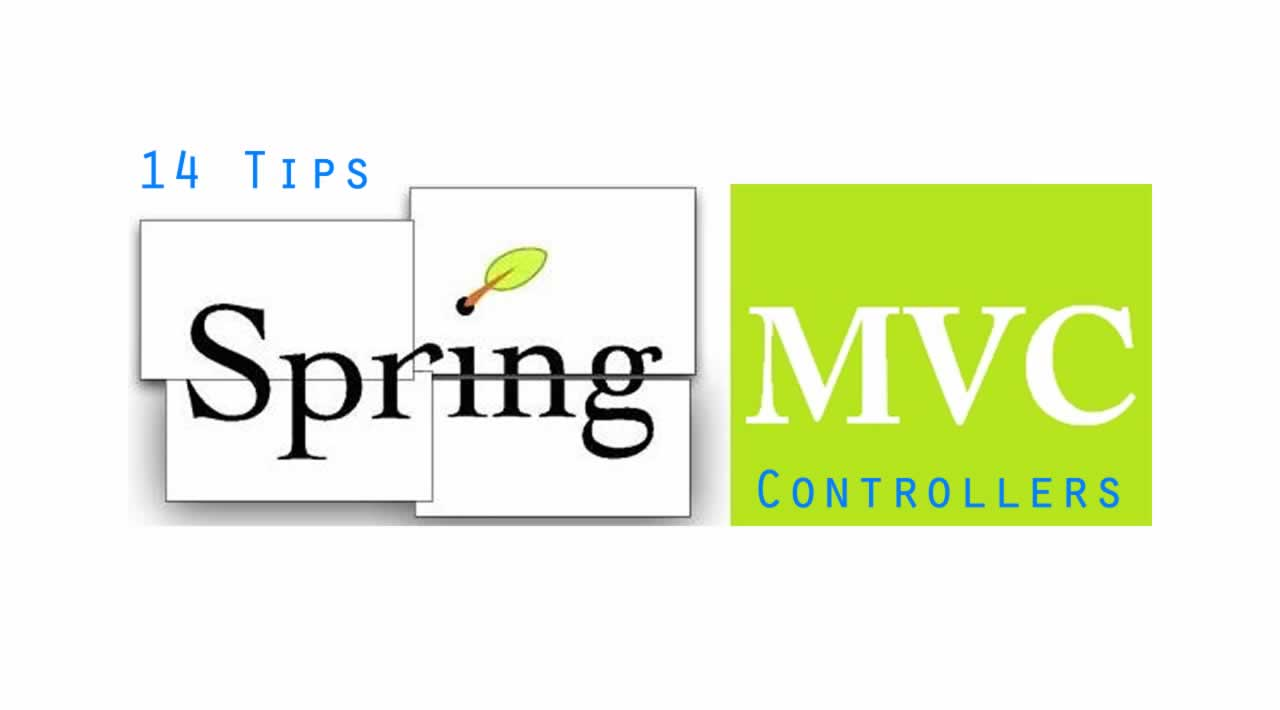 14 Tips for Writing Spring MVC Controllers