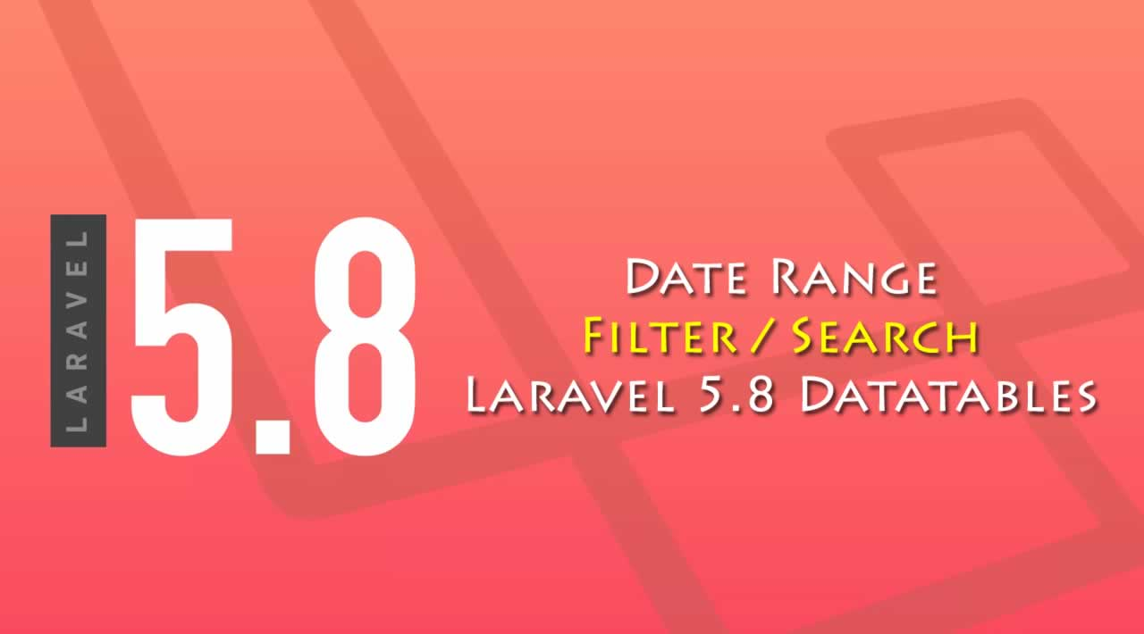 Date Range Filter/Search in Laravel 5.8 Datatables
