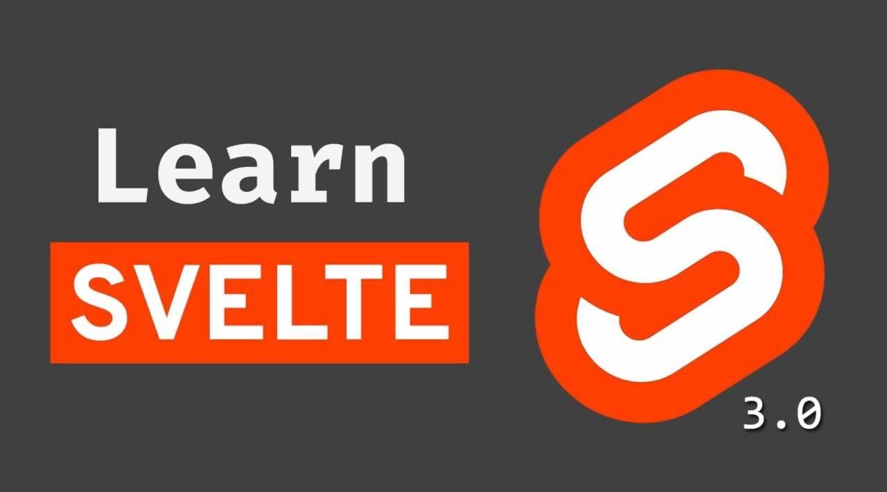 Learn Svelte 3.0 - Svelte Tutorial for Beginners