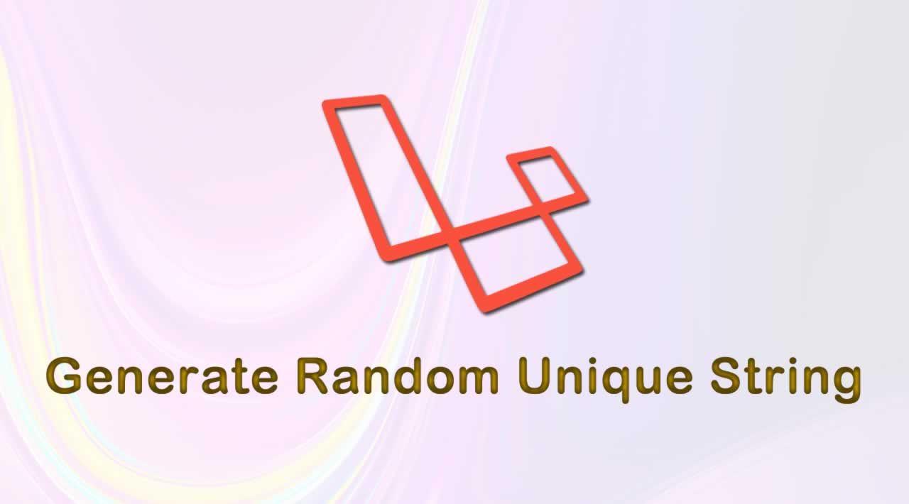 How to Generate Random Unique String in Laravel