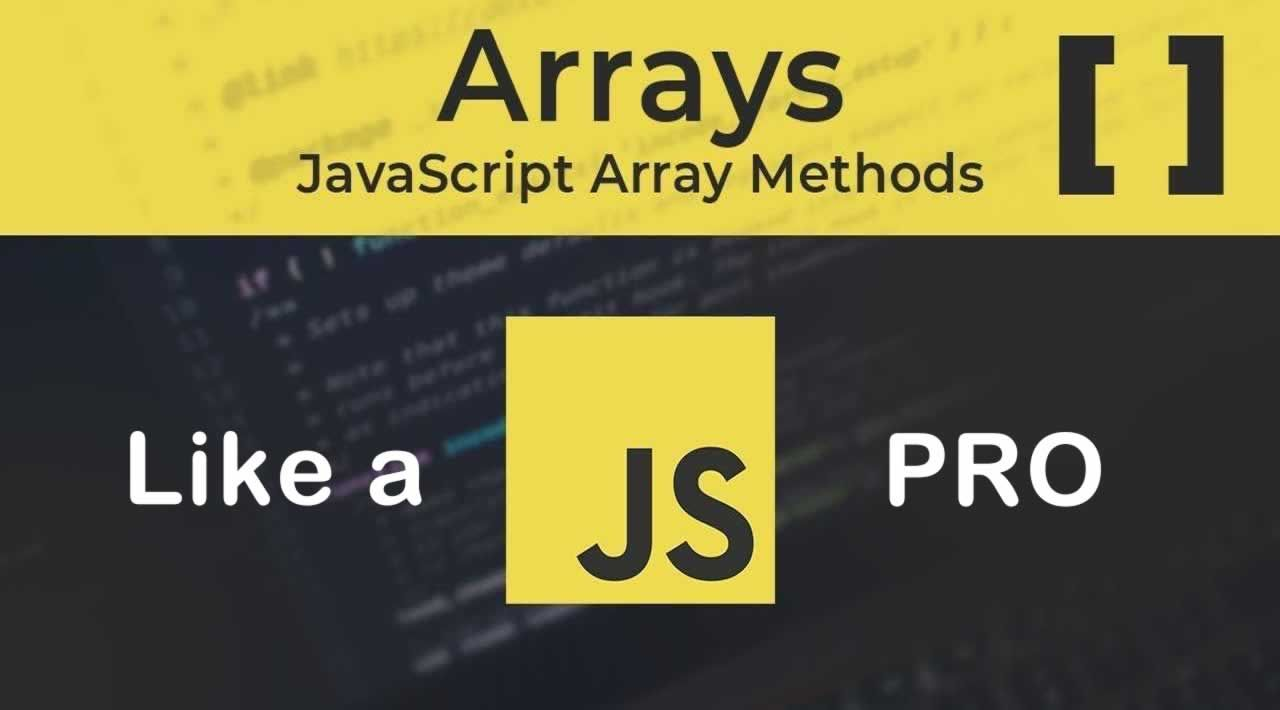 Understand and Using the Arrays in JavaScript Like a Pro