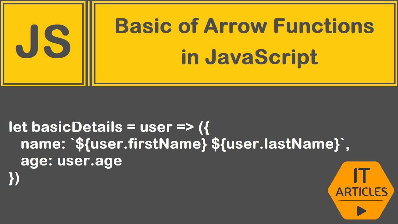 Basic of Arrow functions in JavaScript   IT Articles
