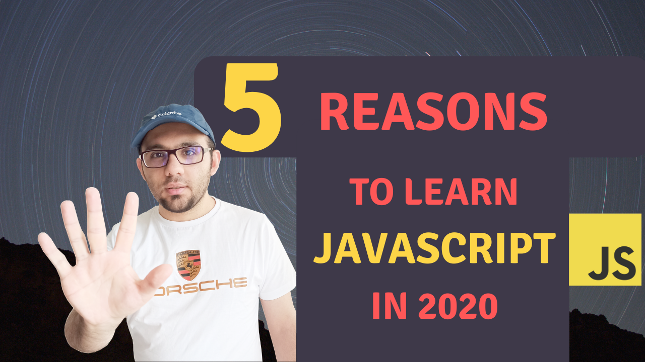 5 TOP REASONS TO LEARN JAVASCRIPT IN 2020 FOR BEGINNERS