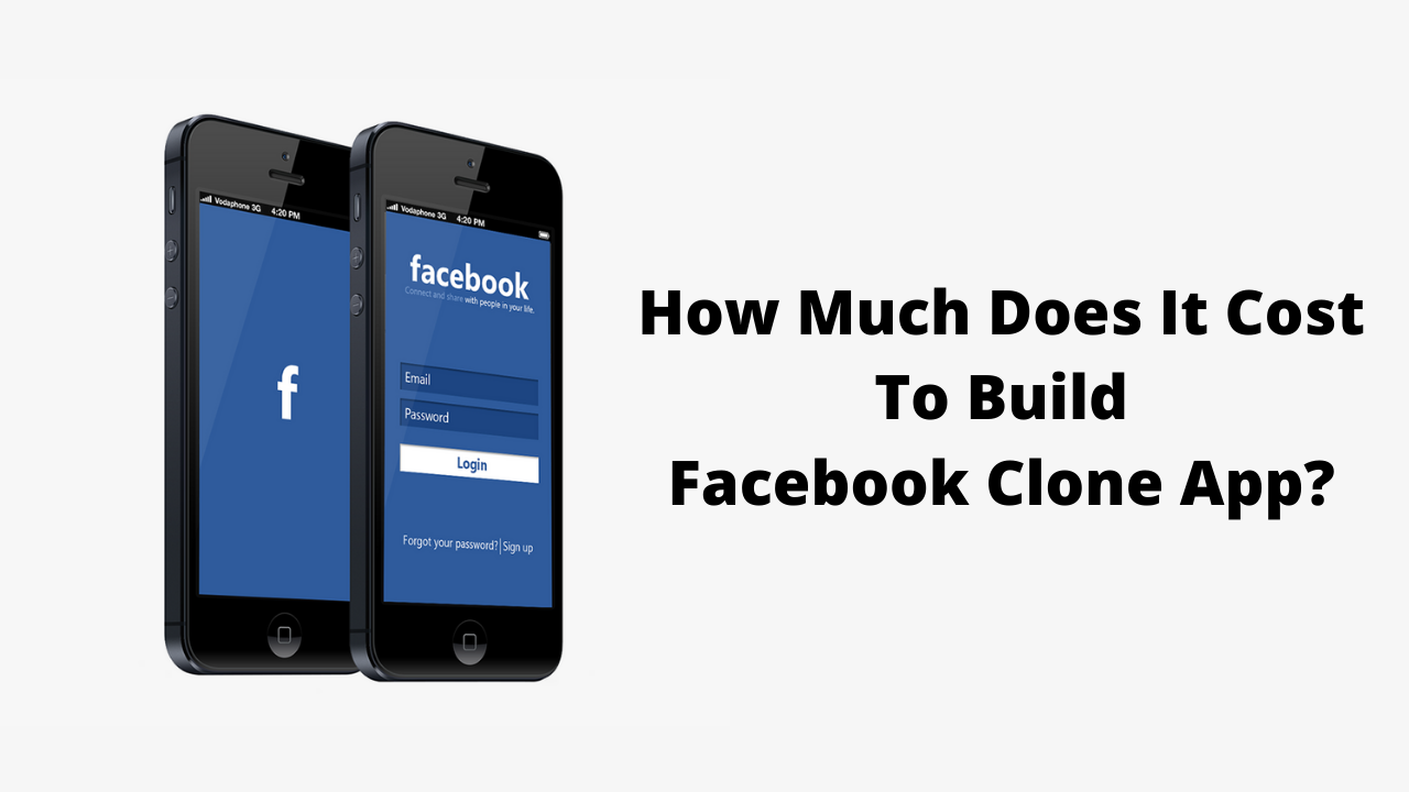 How Much Does It Cost To Build Facebook Clone App?