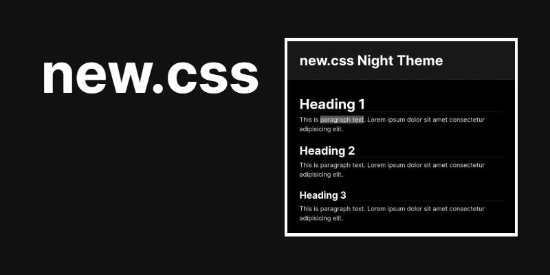 シンプルで見やすいレイアウトをclass不要で作れるclasslessなCSSフレームワーク・「new.css」