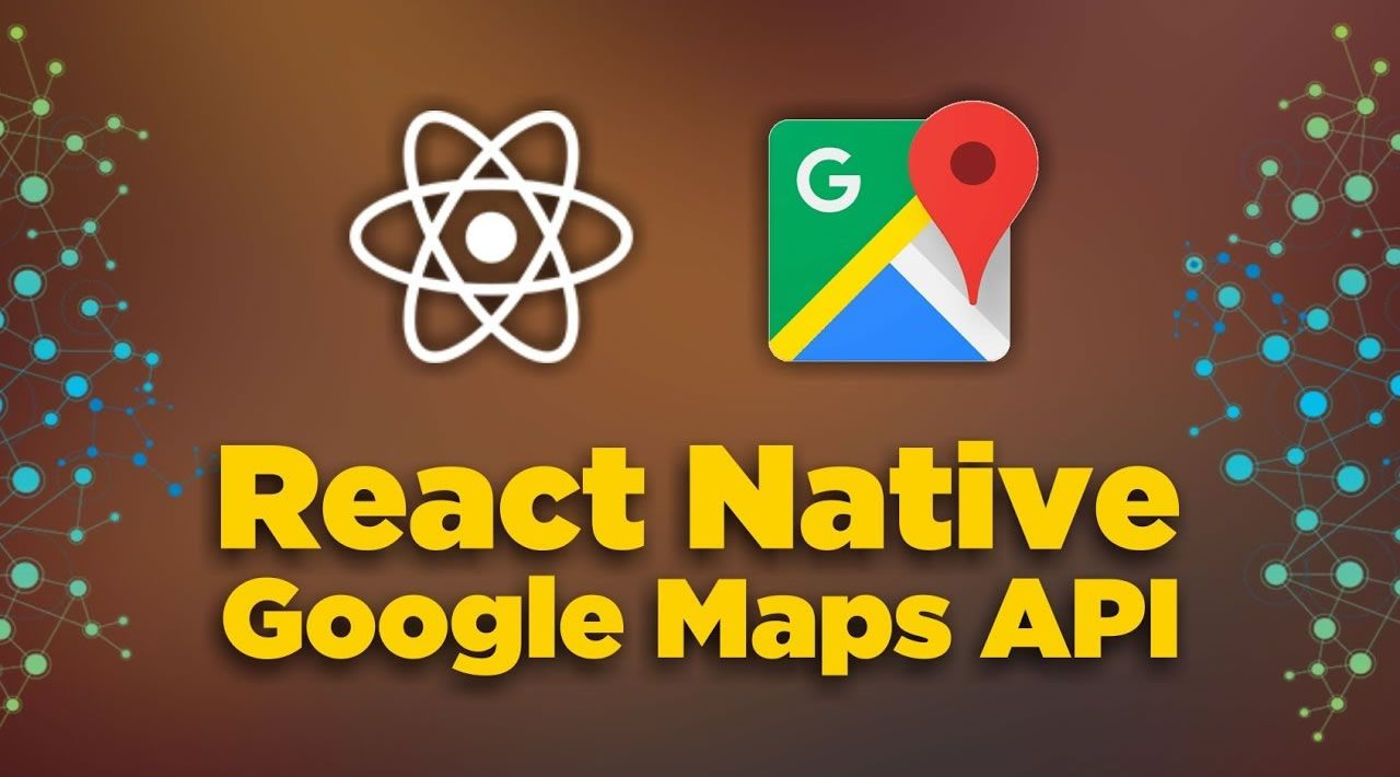How to Integrate Google Maps in React Native App on Android