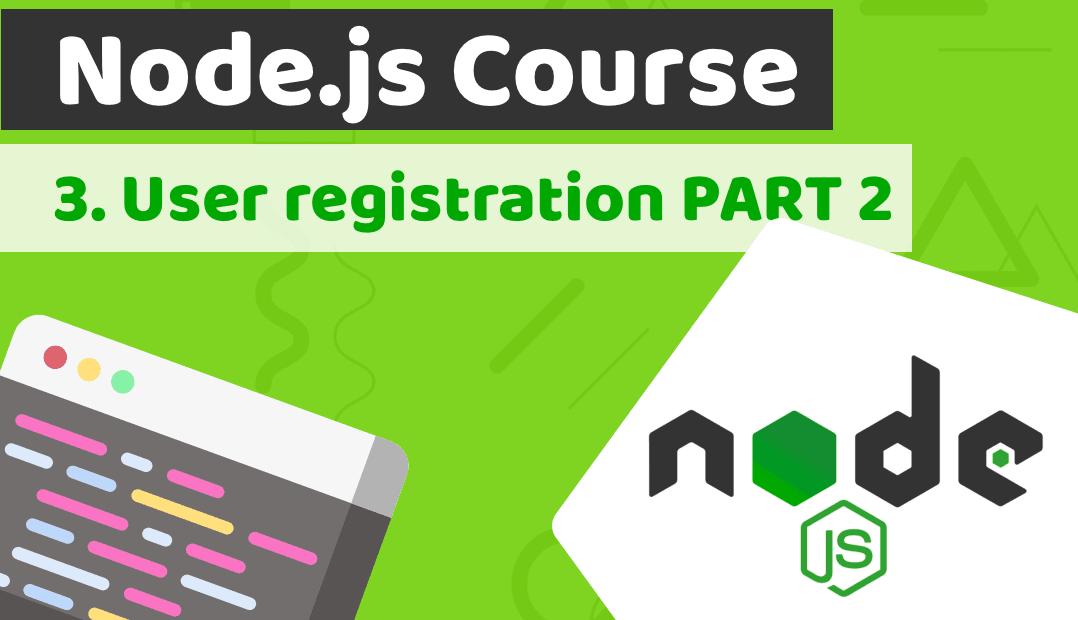 Node.js course with building a fintech banking app – Lesson 3: User registration PART 2