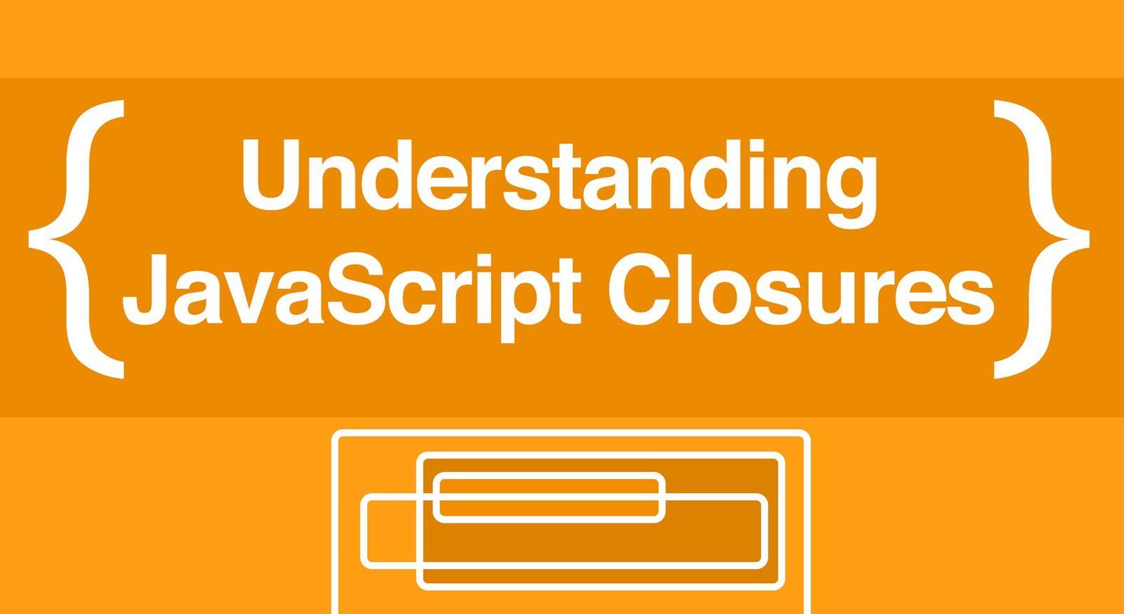 Understanding Closures in JavaScript