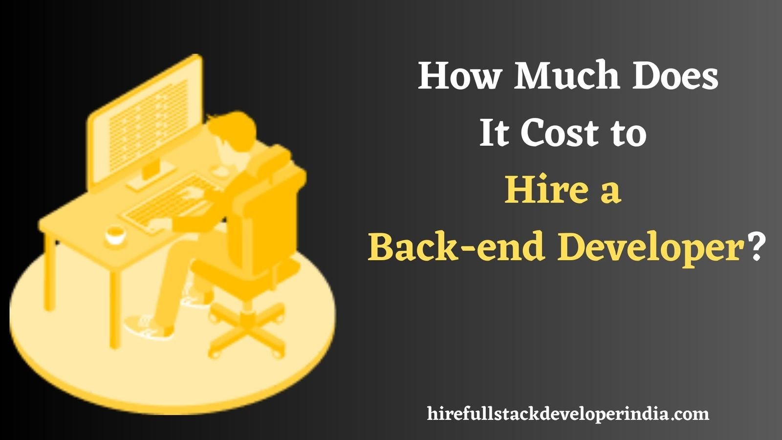 How Much Does It Cost to Hire a Back-end Developer in 2020?