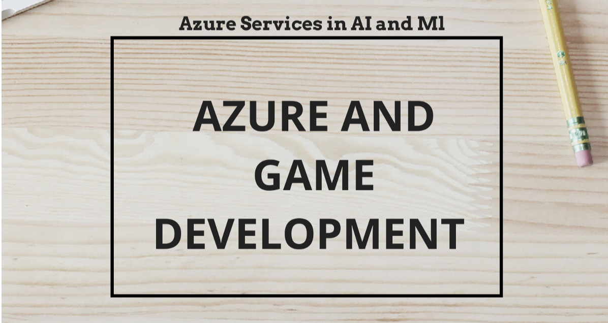 Role of Azure AI Services in Gaming World